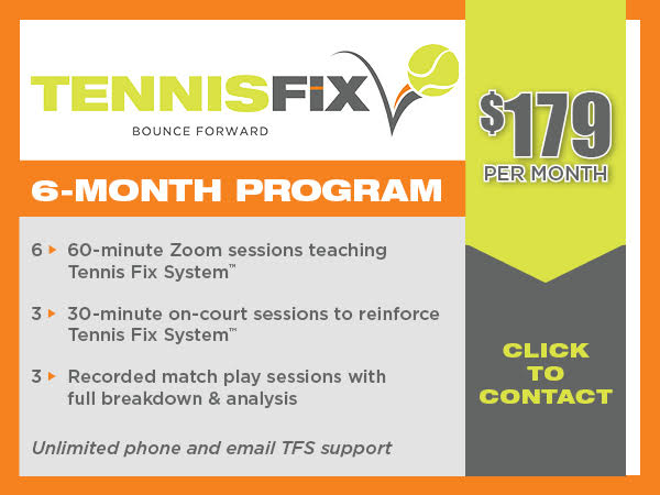 6-month Tennis Fix Coaching program